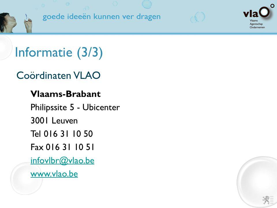 Informatie (3/3) Vlaams-Brabant Philipssite 5 - Ubicenter 3001 Leuven Tel 016 31 10 50 Fax 016 31 10 51 infovlbr@vlao.be www.vlao.be Coördinaten VLAO