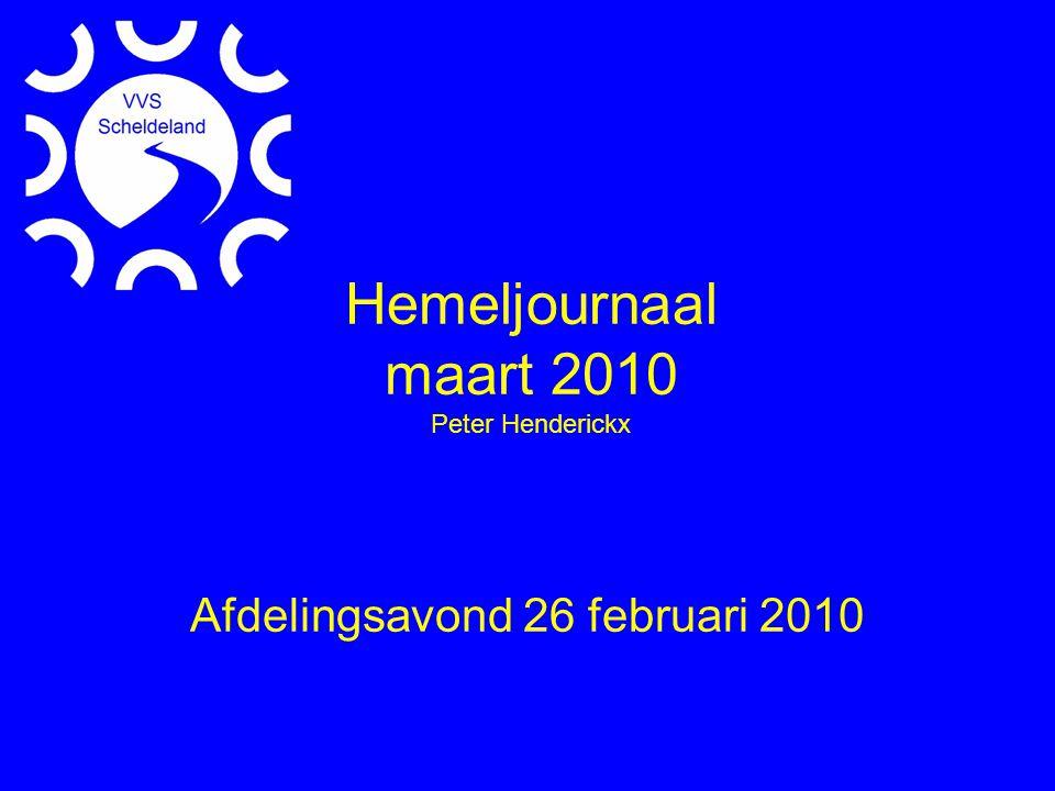 Hemeljournaal maart 2010 Peter Henderickx Afdelingsavond 26 februari 2010