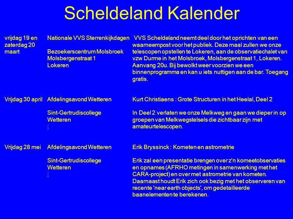Scheldeland Kalender vrijdag 19 en zaterdag 20 maart Nationale VVS Sterrenkijkdagen Bezoekerscentrum Molsbroek Molsbergenstraat 1 Lokeren VVS Scheldel