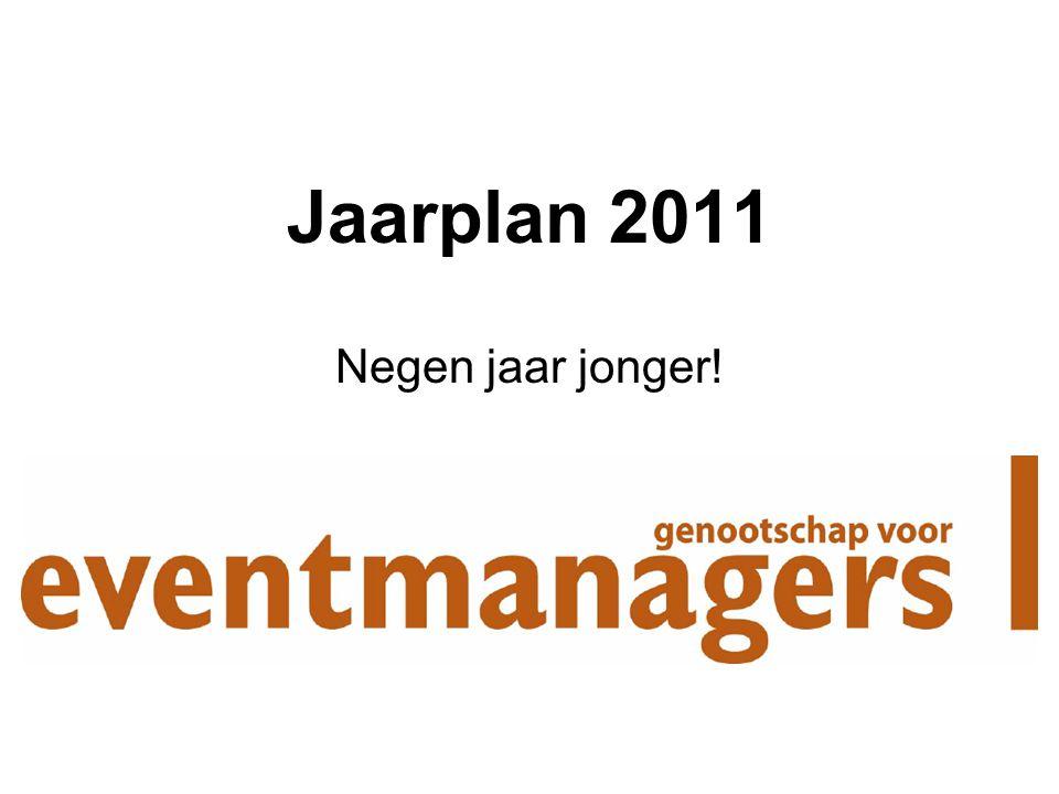 Jaarplan 2011 Negen jaar jonger!