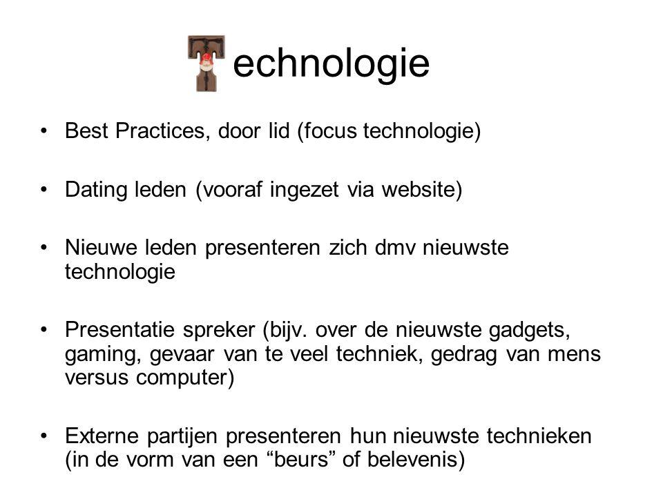 echnologie •Best Practices, door lid (focus technologie) •Dating leden (vooraf ingezet via website) •Nieuwe leden presenteren zich dmv nieuwste technologie •Presentatie spreker (bijv.