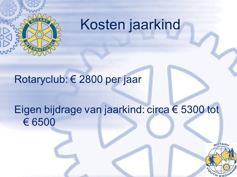 Kosten jaarkind Rotaryclub: € 2800 per jaar Eigen bijdrage van jaarkind: circa € 5300 tot € 6500