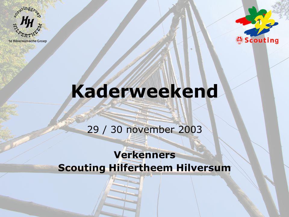 1e Hilversumsche Groep Kaderweekend 29 / 30 november 2003 Verkenners Scouting Hilfertheem Hilversum