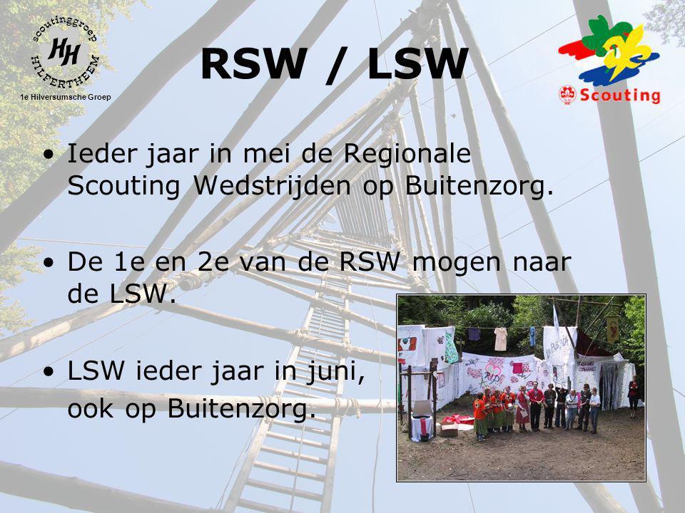 1e Hilversumsche Groep RSW / LSW •Ieder jaar in mei de Regionale Scouting Wedstrijden op Buitenzorg.