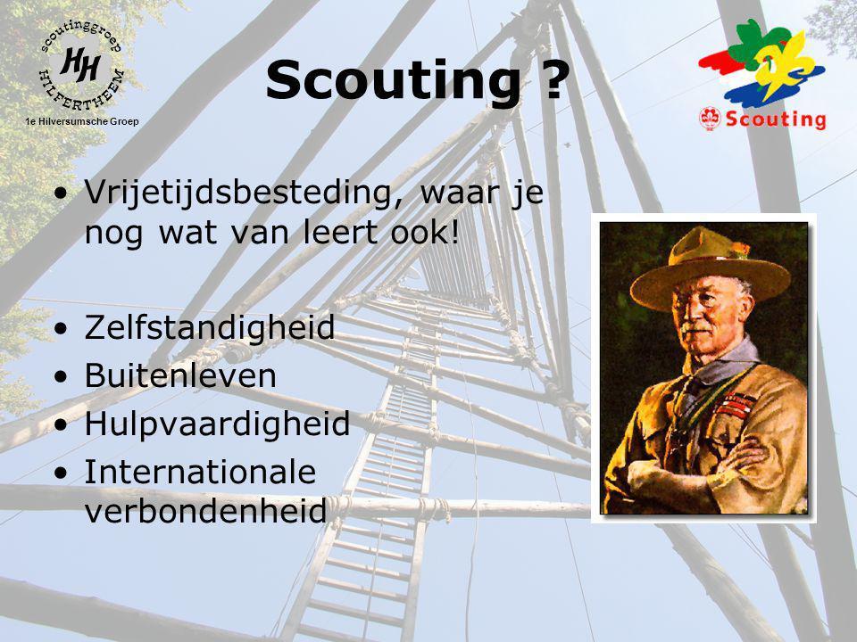 1e Hilversumsche Groep Scouting . •Vrijetijdsbesteding, waar je nog wat van leert ook.