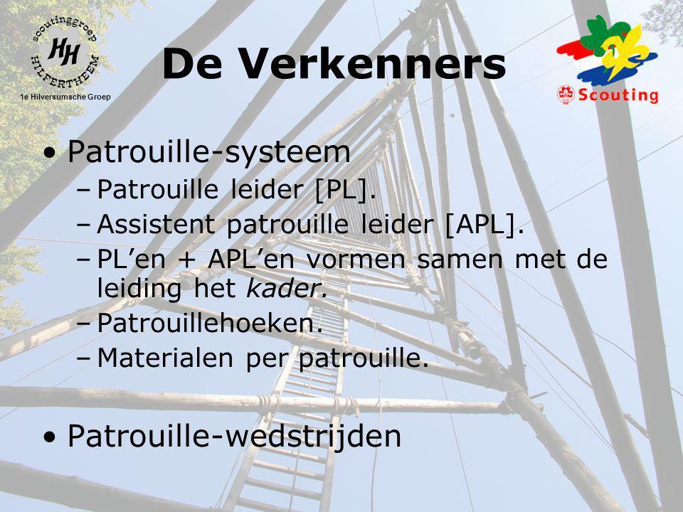 1e Hilversumsche Groep De Verkenners •Patrouille-systeem –Patrouille leider [PL]. –Assistent patrouille leider [APL]. –PL'en + APL'en vormen samen met