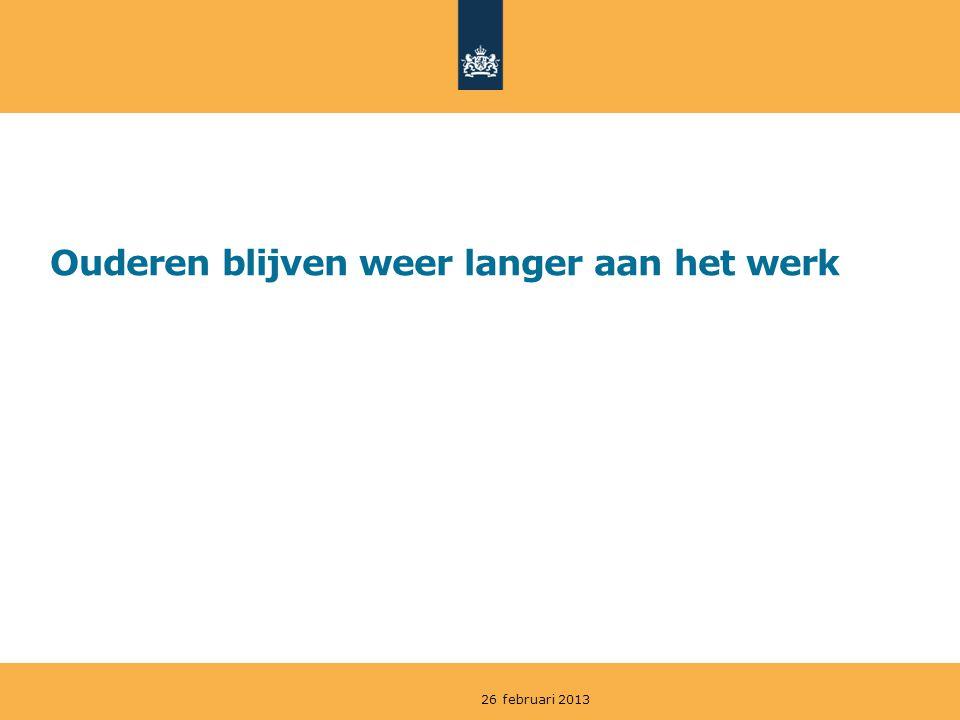 Ouderen blijven weer langer aan het werk 26 februari 2013
