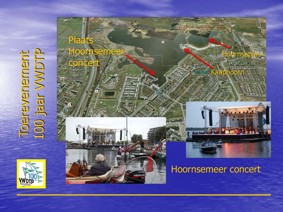 Plaats Hoornsemeer concert Kaaphoorn Hoornseplas Toerevenement 100 jaar VWDTP Hoornsemeer concert