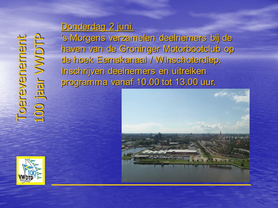 Toerevenement 100 jaar VWDTP Donderdag 2 juni. 's Morgens verzamelen deelnemers bij de haven van de Groninger Motorbootclub op de hoek Eemskanaal / Wi