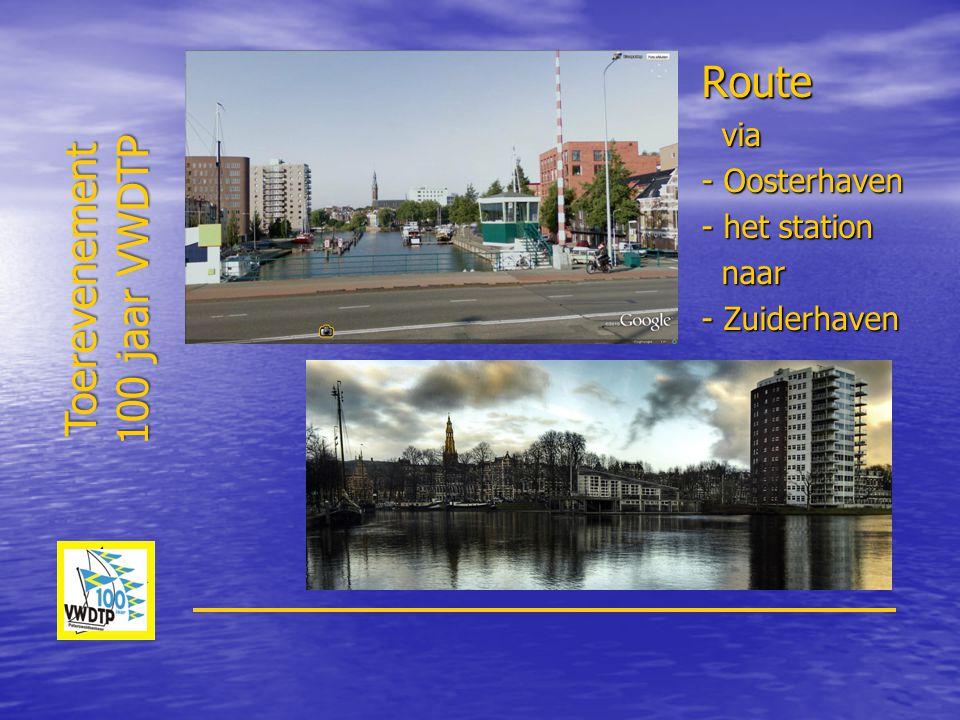 Route via via - Oosterhaven - het station naar naar - Zuiderhaven Toerevenement 100 jaar VWDTP