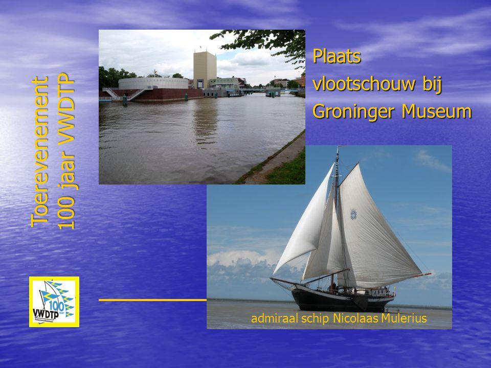 Plaats vlootschouw bij Groninger Museum Toerevenement 100 jaar VWDTP admiraal schip Nicolaas Mulerius