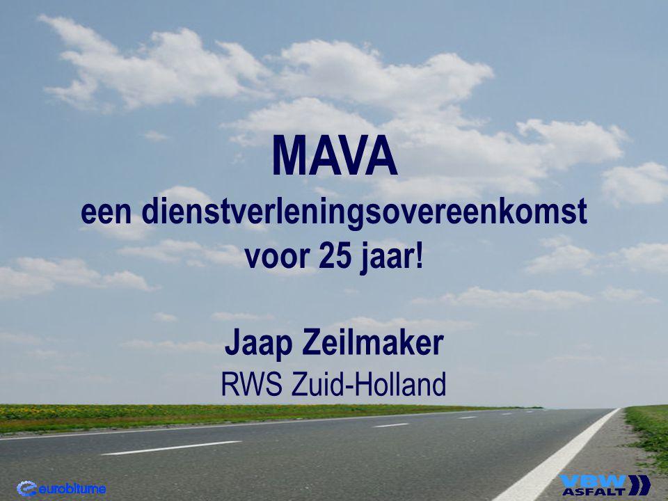 MAVA een dienstverleningsovereenkomst voor 25 jaar! Jaap Zeilmaker RWS Zuid-Holland