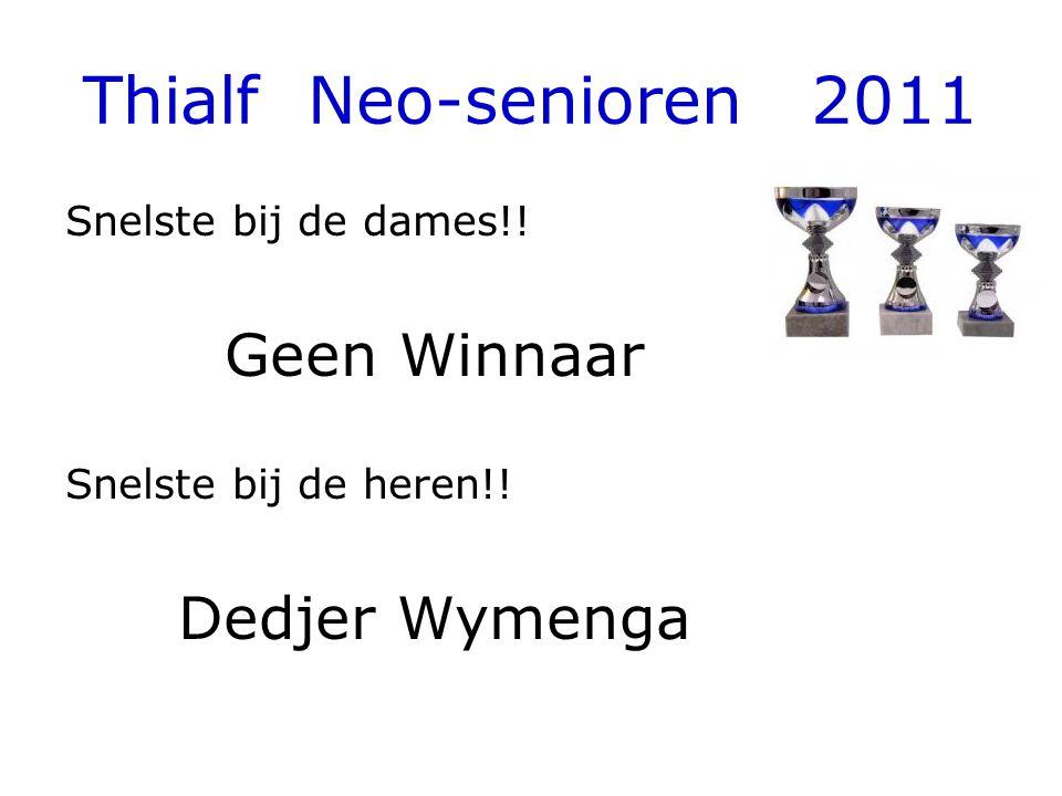 Thialf Neo-senioren 2011 Snelste bij de dames!! Geen Winnaar Snelste bij de heren!! Dedjer Wymenga