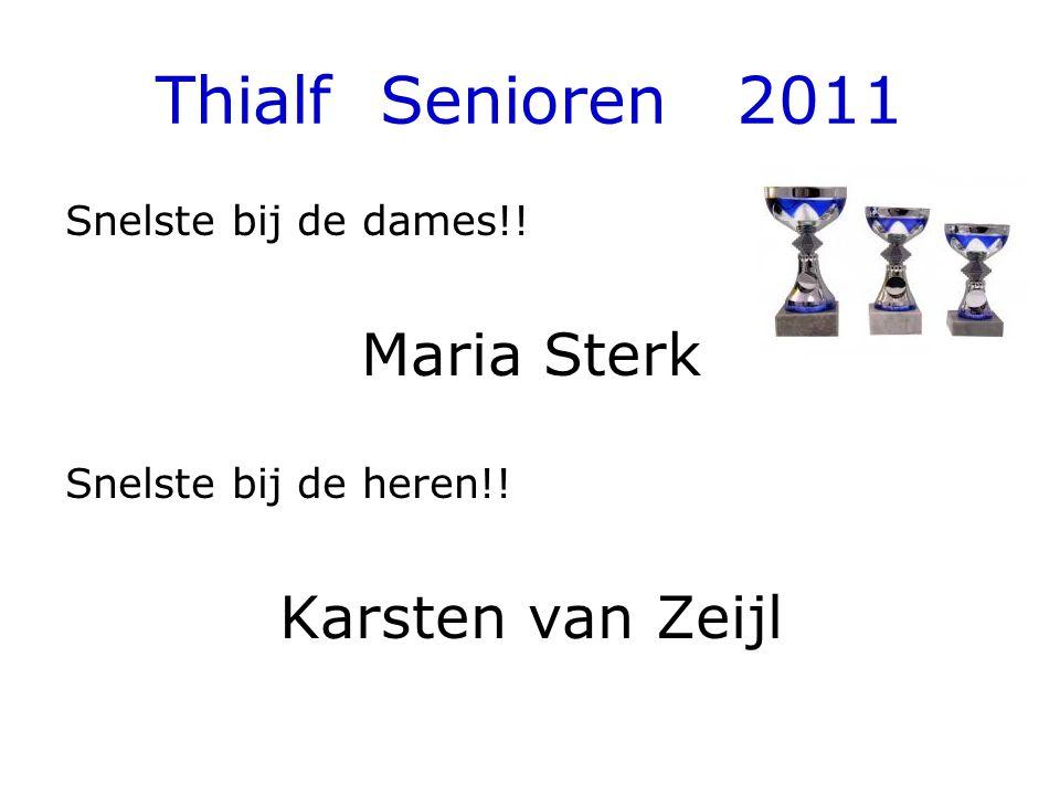 Thialf Senioren 2011 Snelste bij de dames!! Maria Sterk Snelste bij de heren!! Karsten van Zeijl