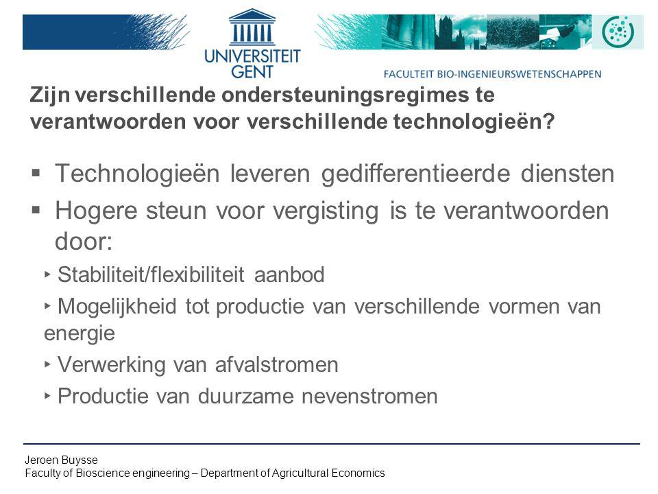 Jeroen Buysse Faculty of Bioscience engineering – Department of Agricultural Economics Zijn verschillende ondersteuningsregimes te verantwoorden voor verschillende technologieën.