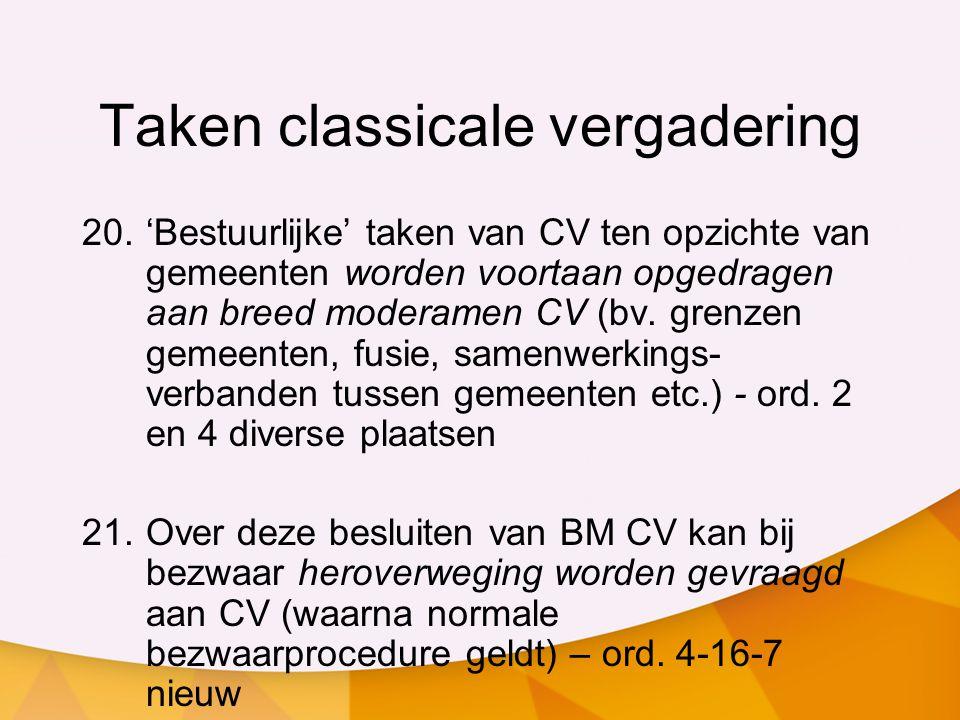 Taken classicale vergadering 20.'Bestuurlijke' taken van CV ten opzichte van gemeenten worden voortaan opgedragen aan breed moderamen CV (bv. grenzen