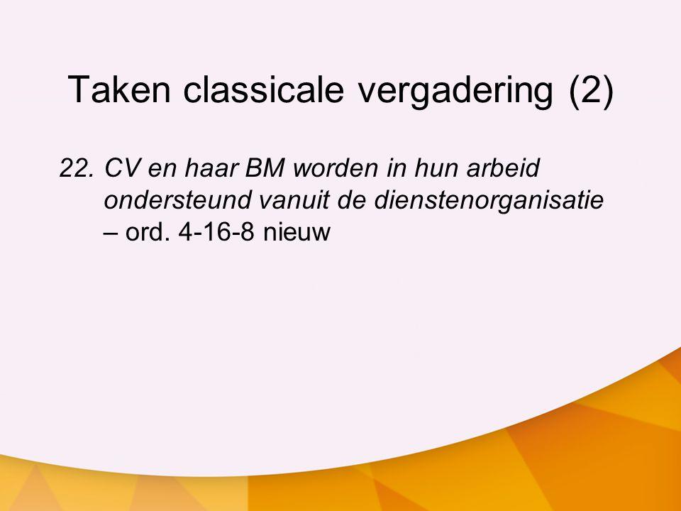 Taken classicale vergadering (2) 22.CV en haar BM worden in hun arbeid ondersteund vanuit de dienstenorganisatie – ord. 4-16-8 nieuw