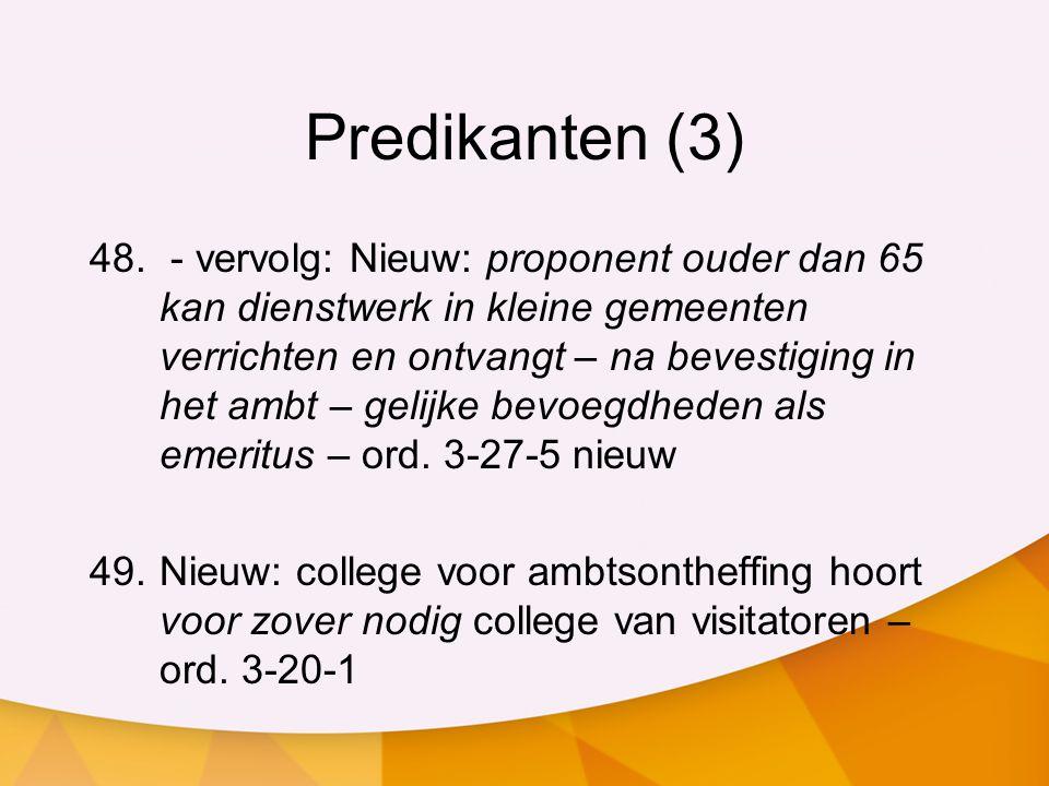 Predikanten (3) 48. - vervolg: Nieuw: proponent ouder dan 65 kan dienstwerk in kleine gemeenten verrichten en ontvangt – na bevestiging in het ambt –