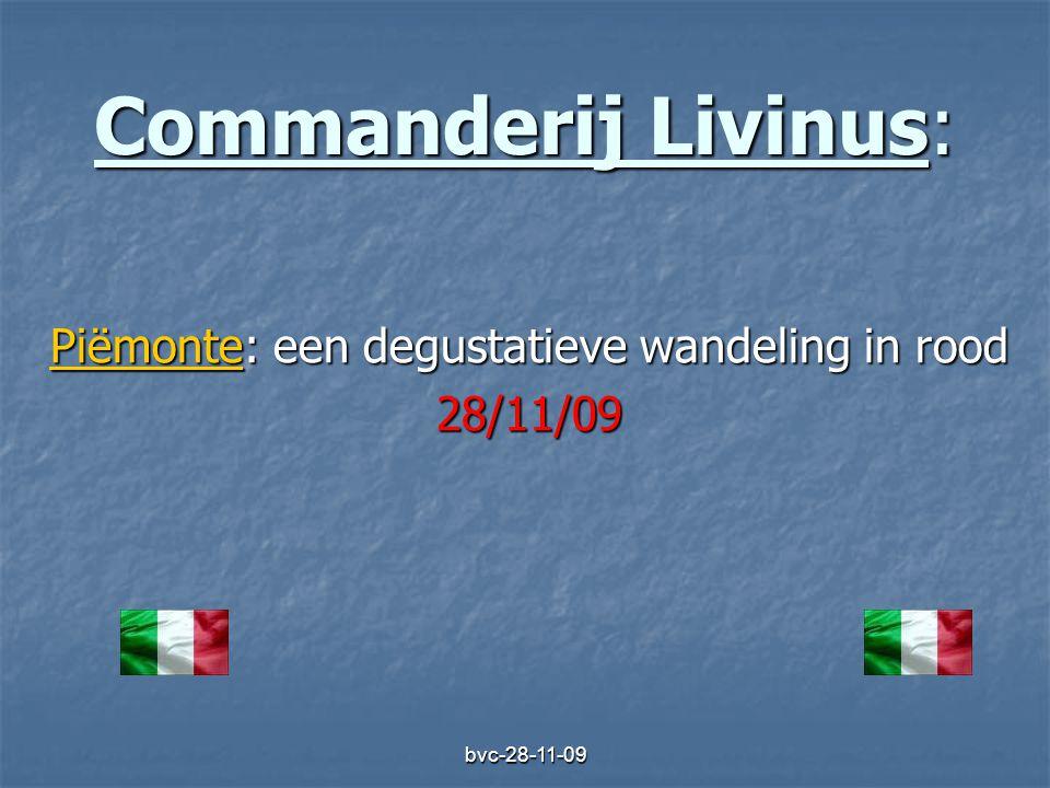 bvc-28-11-09 Commanderij Livinus: Piëmonte: een degustatieve wandeling in rood 28/11/09