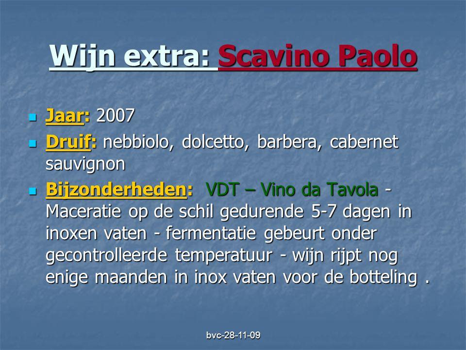 bvc-28-11-09 Wijn extra: Scavino Paolo  Jaar: 2007  Druif: nebbiolo, dolcetto, barbera, cabernet sauvignon  Bijzonderheden: VDT – Vino da Tavola -