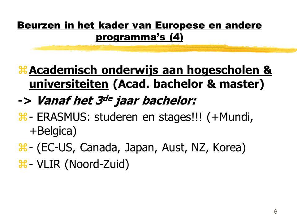 6 Beurzen in het kader van Europese en andere programma's (4) zAcademisch onderwijs aan hogescholen & universiteiten (Acad.