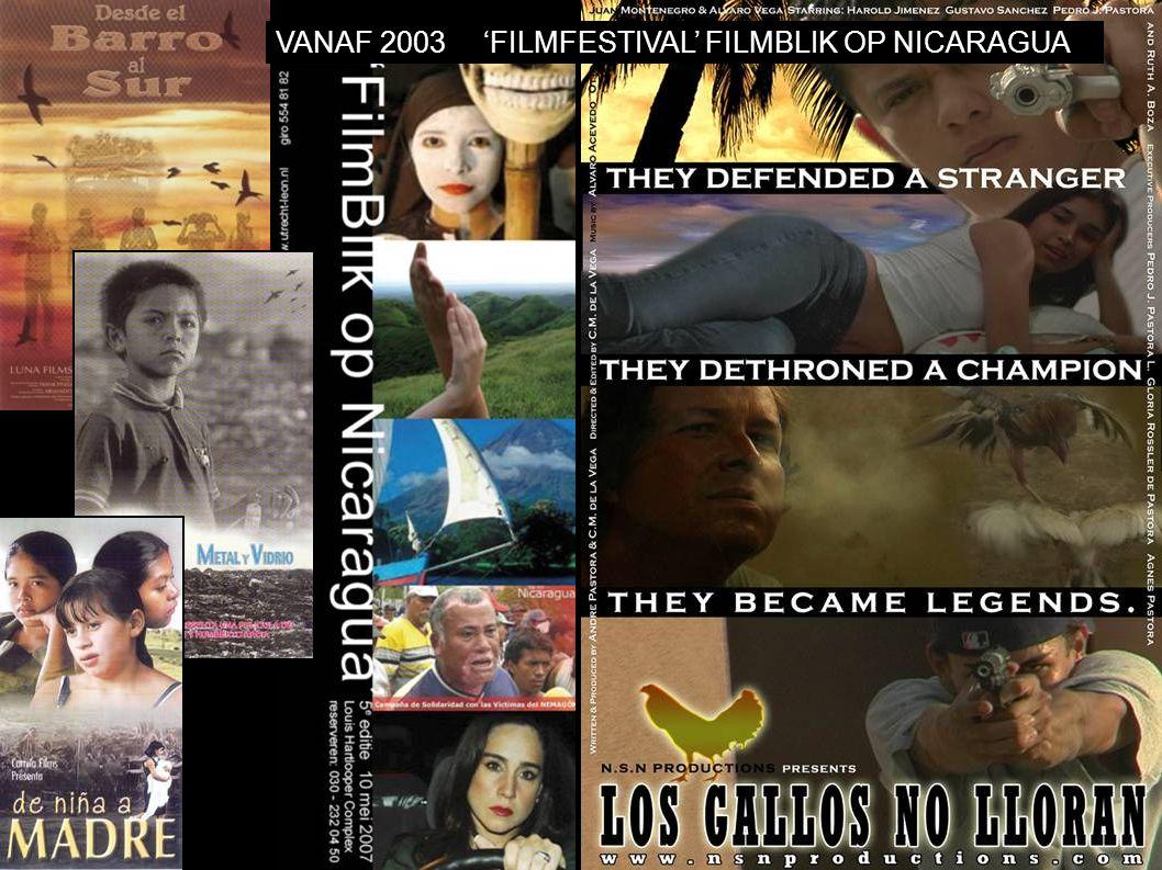 VANAF 2003'FILMFESTIVAL' FILMBLIK OP NICARAGUA