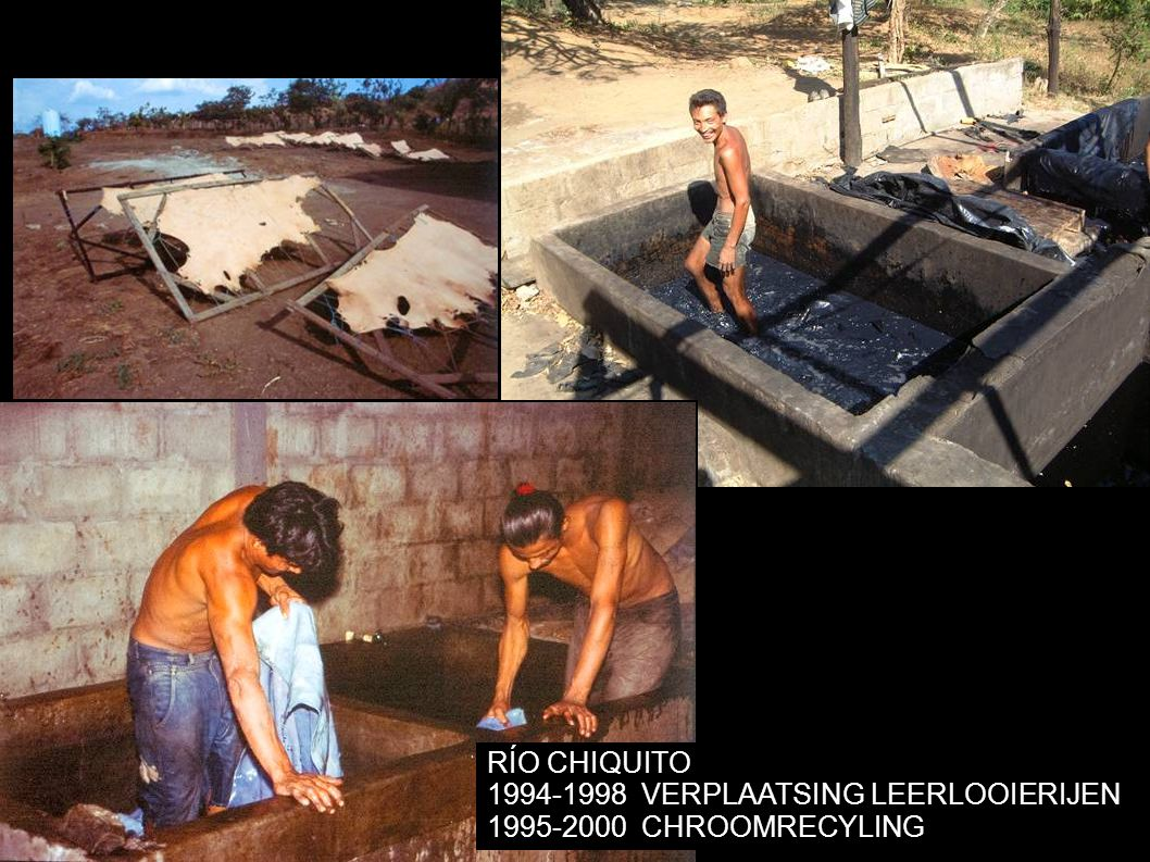 RÍO CHIQUITO 1994-1998VERPLAATSING LEERLOOIERIJEN 1995-2000CHROOMRECYLING
