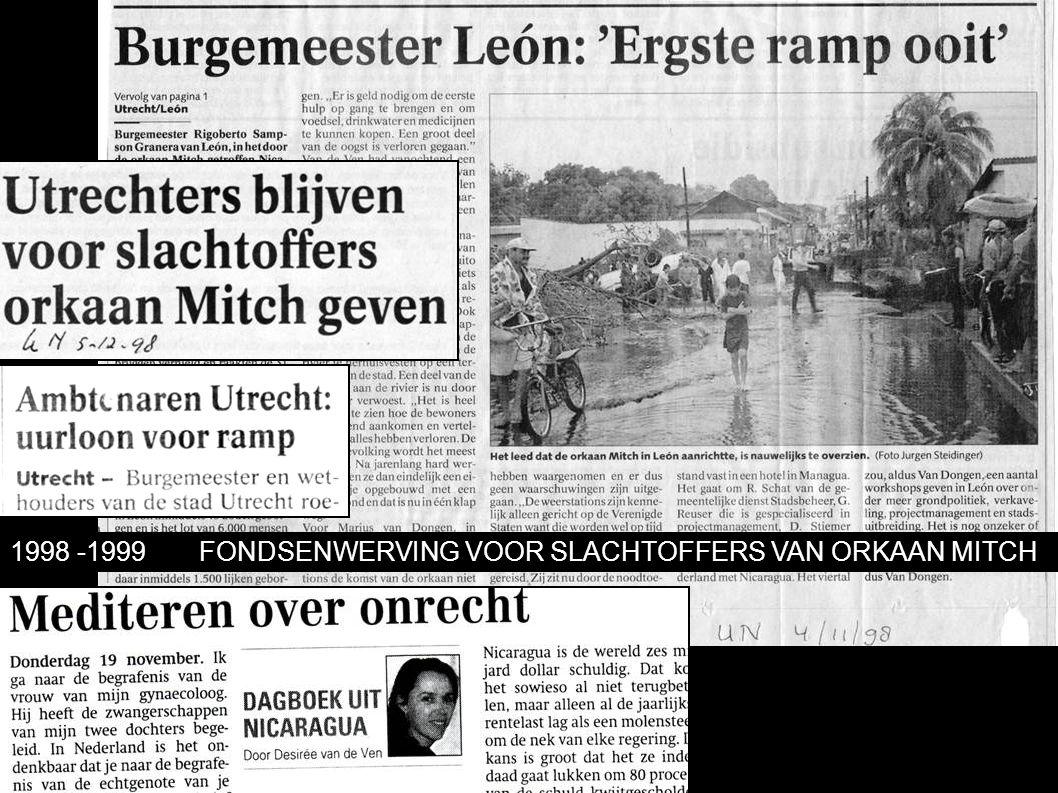 1998 -1999FONDSENWERVING VOOR SLACHTOFFERS VAN ORKAAN MITCH