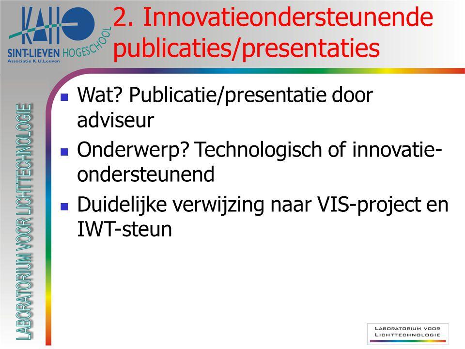  Wat. Publicatie/presentatie door adviseur  Onderwerp.