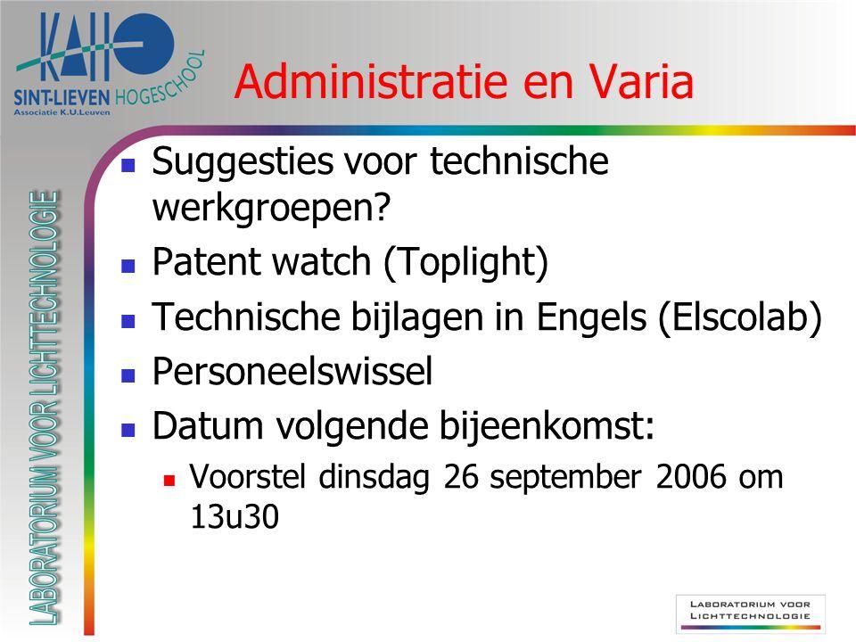 Administratie en Varia  Suggesties voor technische werkgroepen.