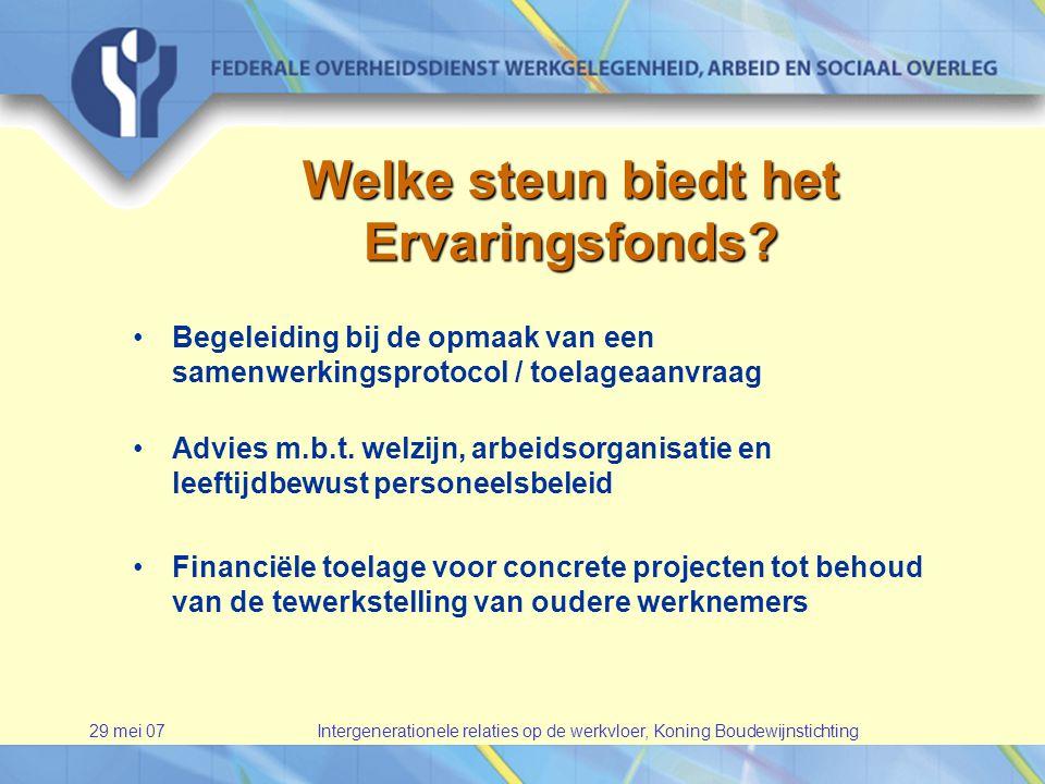 29 mei 07Intergenerationele relaties op de werkvloer, Koning Boudewijnstichting Welke steun biedt het Ervaringsfonds.