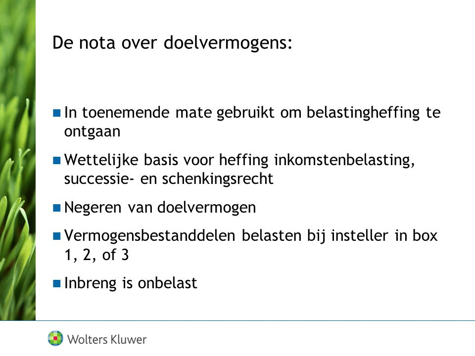 Doelvermogens  Hoge Raad, 18 november 1998 (BNB 1999/35, BNB 1999/36 en BNB 1999/37)  Irrevocable discretionary trust  Trust is bevoordeelde  Betr