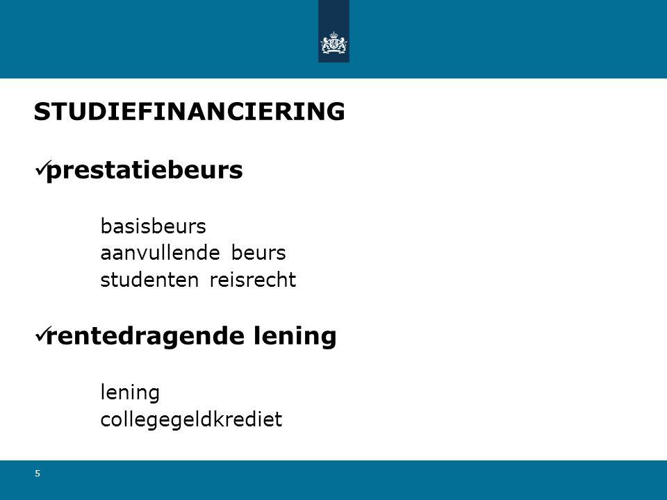 5 STUDIEFINANCIERING  prestatiebeurs basisbeurs aanvullende beurs studenten reisrecht  rentedragende lening lening collegegeldkrediet