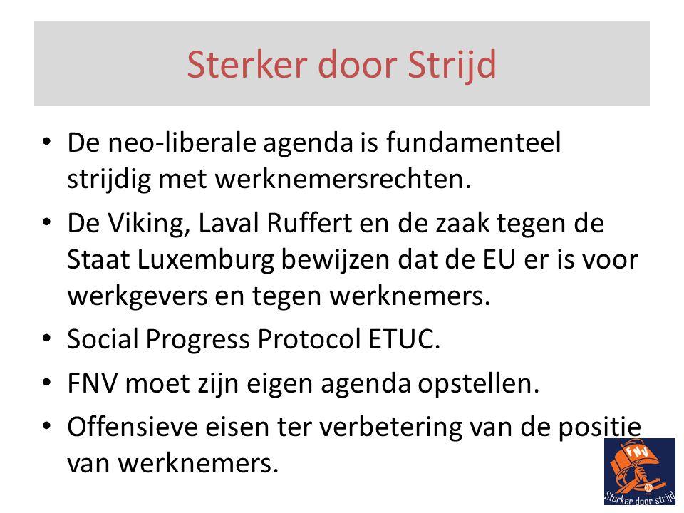 Sterker door Strijd • De neo-liberale agenda is fundamenteel strijdig met werknemersrechten.