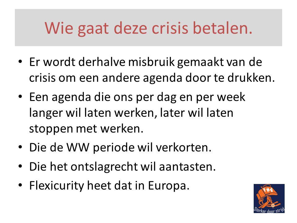 Wie gaat deze crisis betalen • Het acute begrotingstekort is veroorzaakt door de bankencrisis.