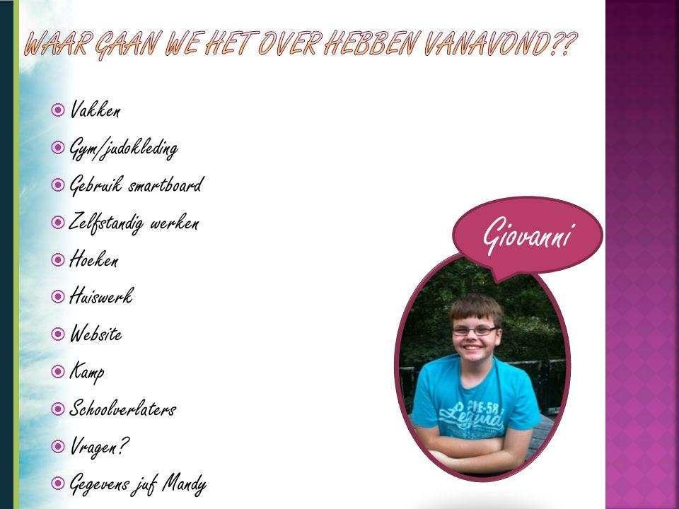  Vakken  Gym/judokleding  Gebruik smartboard  Zelfstandig werken  Hoeken  Huiswerk  Website  Kamp  Schoolverlaters  Vragen?  Gegevens juf M