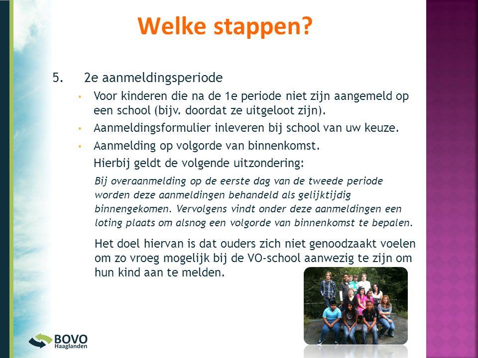 5. 2e aanmeldingsperiode • Voor kinderen die na de 1e periode niet zijn aangemeld op een school (bijv. doordat ze uitgeloot zijn). • Aanmeldingsformul