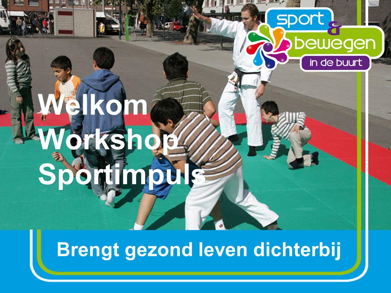 Welkom Workshop Sportimpuls Brengt gezond leven dichterbij