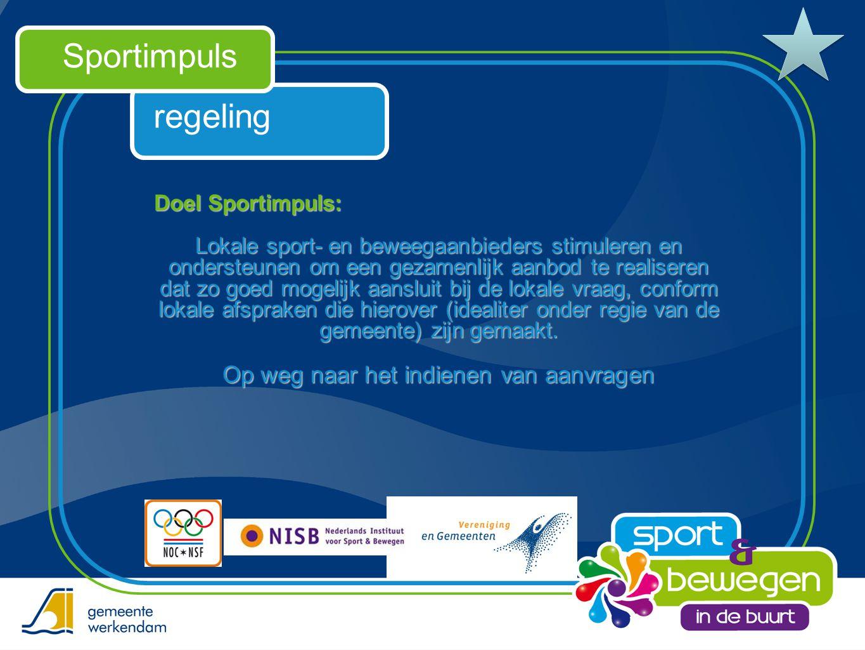 regeling Sportimpuls Doel Sportimpuls: Lokale sport- en beweegaanbieders stimuleren en ondersteunen om een gezamenlijk aanbod te realiseren dat zo goe