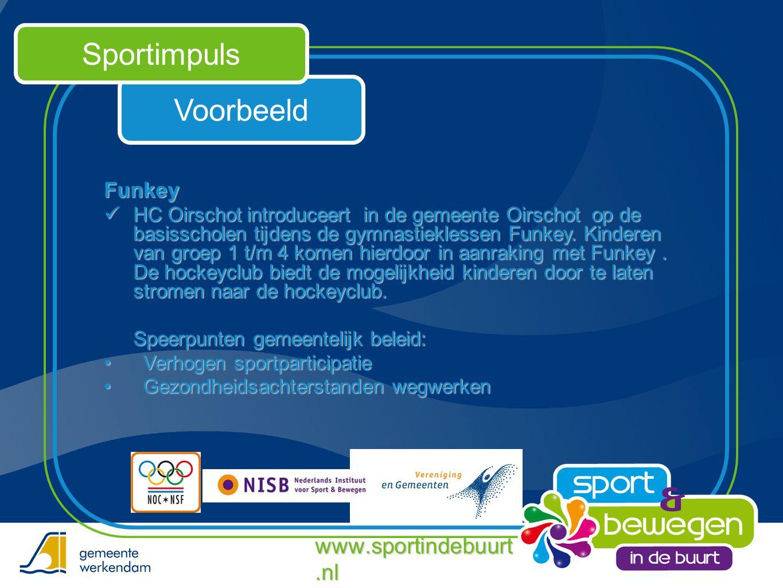 Voorbeeld Sportimpuls www.sportindebuurt.nl Funkey  HC Oirschot introduceert in de gemeente Oirschot op de basisscholen tijdens de gymnastieklessen F