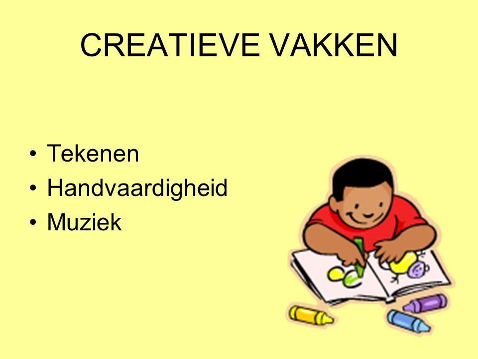 CREATIEVE VAKKEN •Tekenen •Handvaardigheid •Muziek