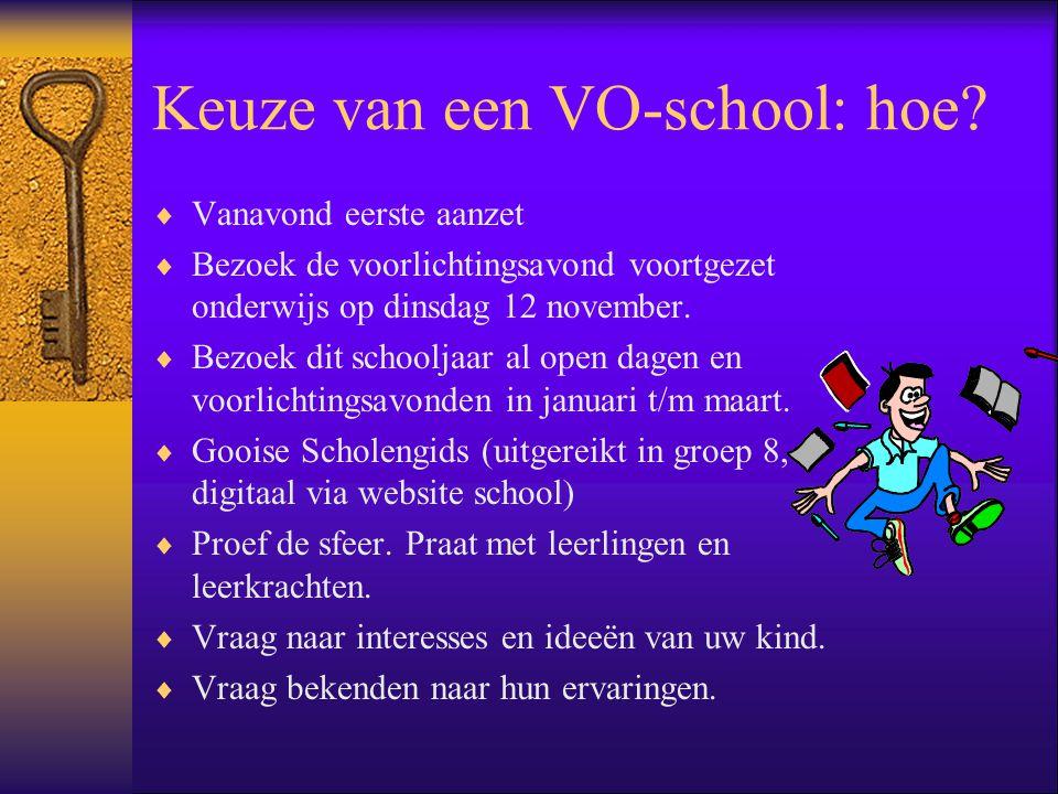 Keuze van een VO-school: hoe?  Vanavond eerste aanzet  Bezoek de voorlichtingsavond voortgezet onderwijs op dinsdag 12 november.  Bezoek dit school