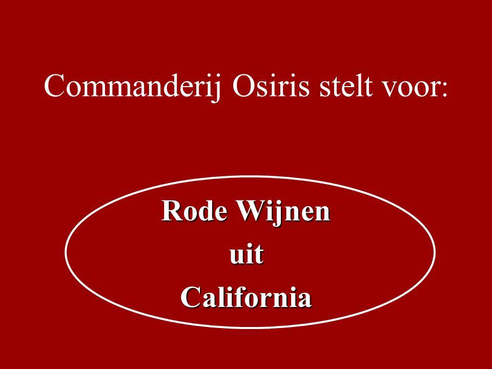 Commanderij Osiris stelt voor : Rode Wijnen uitCalifornia