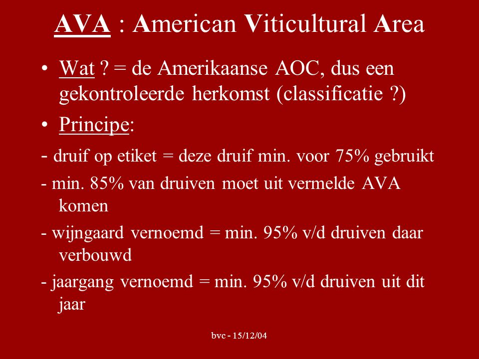 bvc - 15/12/04 AVA : American Viticultural Area •Wat .