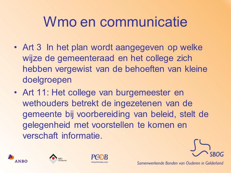 Wmo en communicatie •Art 3 In het plan wordt aangegeven op welke wijze de gemeenteraad en het college zich hebben vergewist van de behoeften van klein
