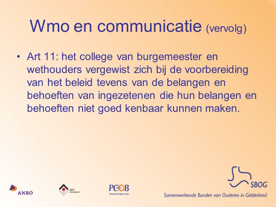 Wmo en communicatie (vervolg) •Art 11: het college van burgemeester en wethouders vergewist zich bij de voorbereiding van het beleid tevens van de bel