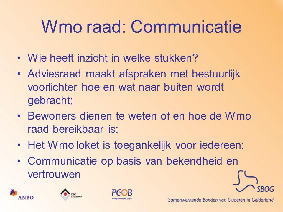 Wmo raad: Communicatie •Wie heeft inzicht in welke stukken? •Adviesraad maakt afspraken met bestuurlijk voorlichter hoe en wat naar buiten wordt gebra