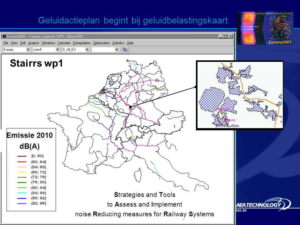 Geluidactieplan begint bij geluidbelastingskaart Strategies and Tools to Assess and Implement noise Reducing measures for Railway Systems Emissie 2010 dB(A) Stairrs wp1