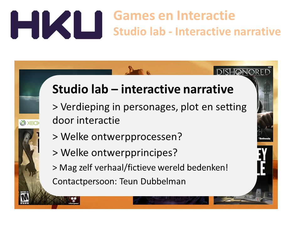 Games en Interactie Studio lab - Interactive narrative Studio lab – interactive narrative > Verdieping in personages, plot en setting door interactie > Welke ontwerpprocessen.