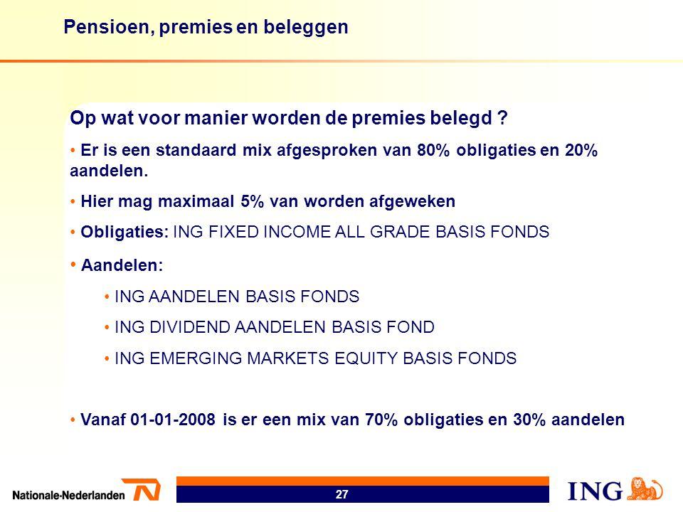 Pensioen, premies en beleggen 27 Op wat voor manier worden de premies belegd ? • Er is een standaard mix afgesproken van 80% obligaties en 20% aandele
